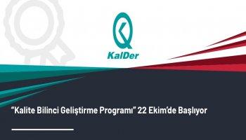 """""""Kalite Bilinci Geliştirme Programı'' 22 Ekim'de Başlıyor!"""